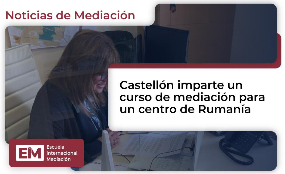 castellon imparte un curso de mediacion para un centro de rumania