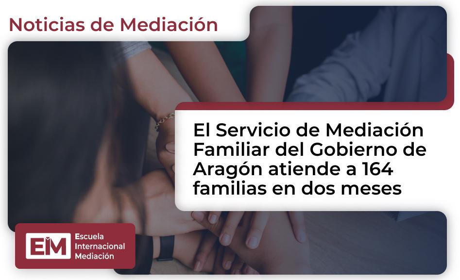 El Servicio De Mediacion Familiar Del Gobierno De Aragon Atiende A 164 Familias