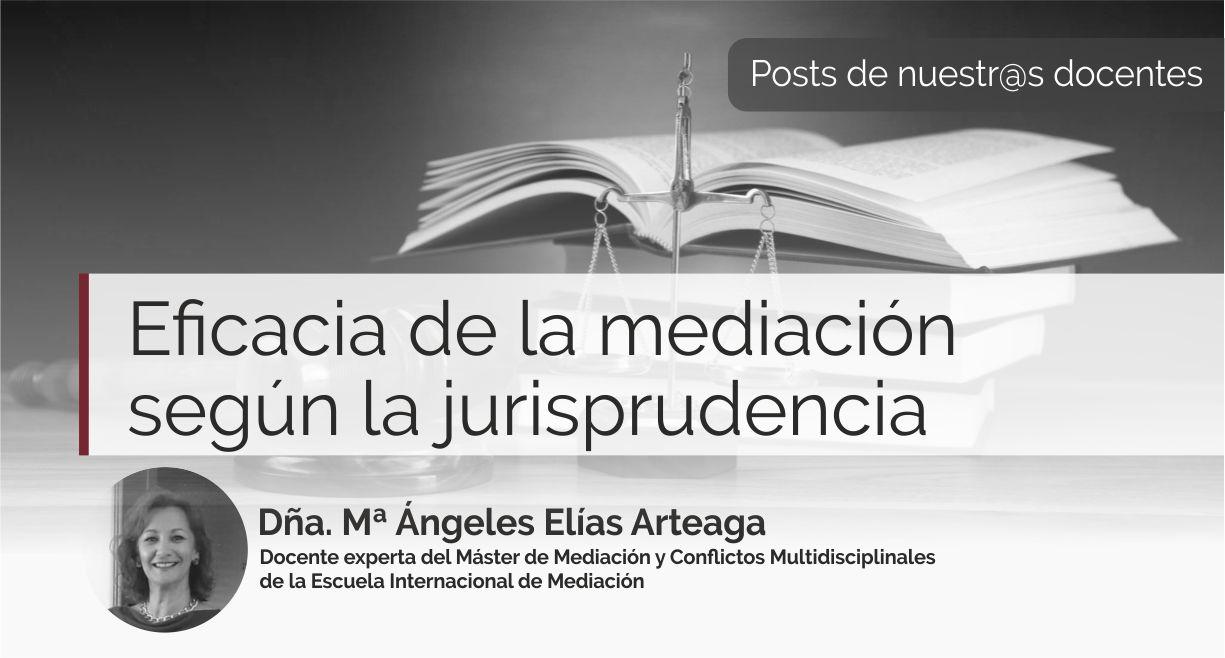 Eficacia de mediación según la jurisprudencia - blog EIM