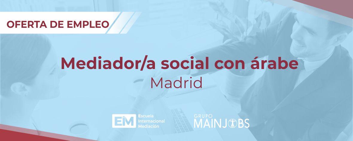 Ofertas de empleo y licitaciones para trabajar como mediador/a en Madrid